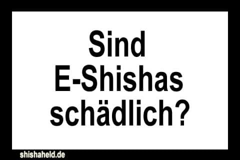 Sind E-Shishas schädlich?